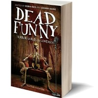 DEAD FUNNY: HORROR STORIES BY COMEDIANS Edited by Robin Ince & Johnny Mains – Review