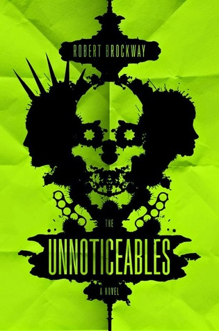 THE UNNOTICEABLES by Robert Brockway – Review