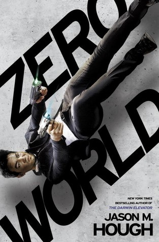 ZERO WORLD by Jason M. Hough – Review
