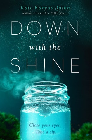 DOWN WITH THE SHINE by Kate Karyus Quinn – Review