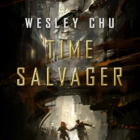 TIME SALVAGER by Wesley Chu – Review