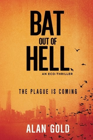 BAT OUT OF HELL: AN ECO-THRILLER by Alan Gold – Review