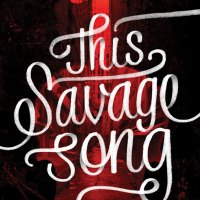 THIS SAVAGE SONG by Victoria Schwab – Review