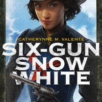 SIX-GUN SNOW WHITE by Catherynne M. Valente – Review