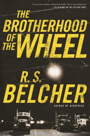 THE BROTHERHOOD OF THE WHEEL by R.S. Belcher – Review