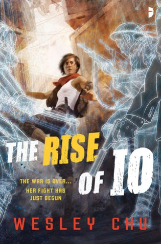 THE RISE OF IO by Wesley Chu – Review