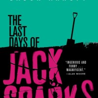 THE LAST DAYS OF JACK SPARKS by Jason Arnopp – Review