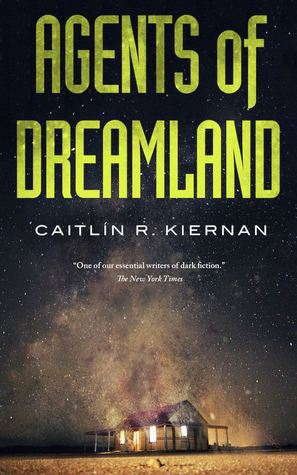 AGENTS OF DREAMLAND by Caitlin R. Kiernan – Review