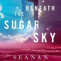 Waiting on Wednesday [249] – BENEATH THE SUGAR SKY by Seanan McGuire