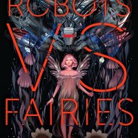 Waiting on Wednesday [262] – ROBOTS VS. FAIRIES edited by Dominik Parisien & Navah Wolfe