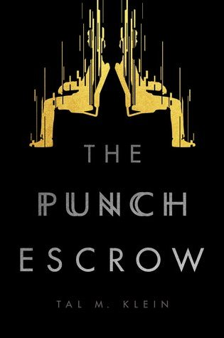 THE PUNCH ESCROW by Tal M. Klein – Review