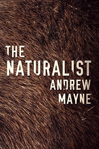 THE NATURALIST by Andrew Mayne – Review