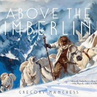 ABOVE THE TIMBERLINE by Gregory Manchess – Review