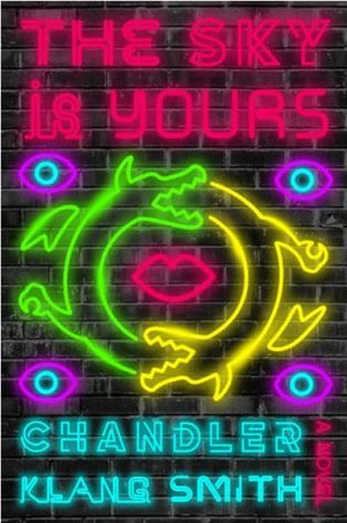 THE SKY IS YOURS by Chandler Klang Smith – Review
