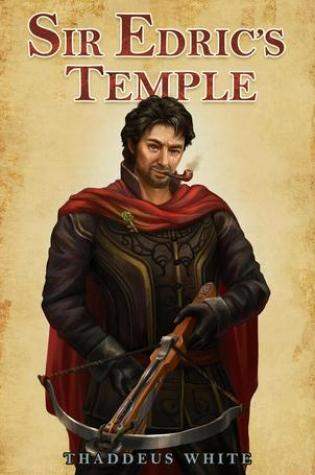 Review of Sir Edric's Temple by Thaddeus White
