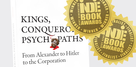 Kings, Conquerors, Psychopaths Wins Two International Awards