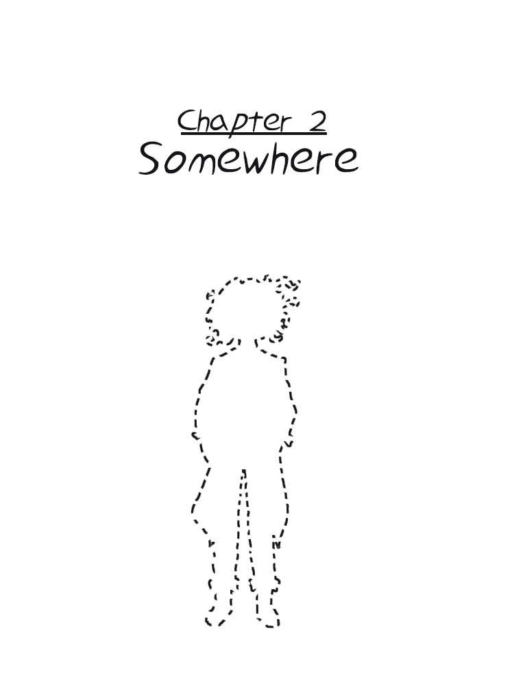 Chapter 2: Somewhere