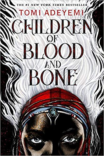 Children of Blood and Bone (Legacy of Orisha) by Tomi Adeyemi