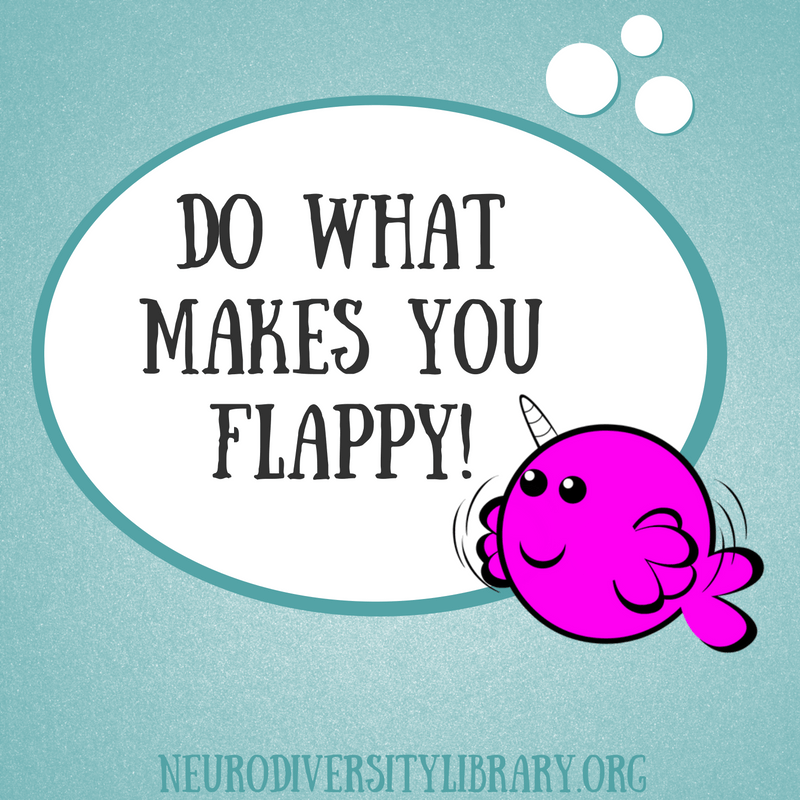 """Do what makes you flappy!"" neurodivergent narwhal"