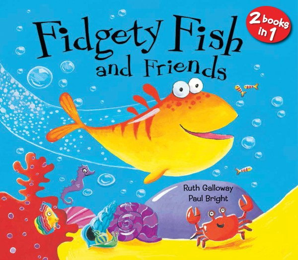 Fidgety Fish and Friends (2 books in 1)