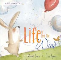 Life is Like the Wind - A Big Hug Book