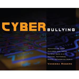 Cyber Bullying by Vanessa Rogers