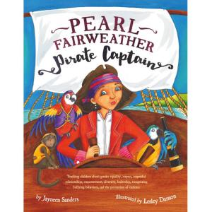 Pearl Fairweather Pirate Captain - Teaching Children Gender Equality, Respect, Empowerment, Diversity, Leadership, Recognising Bullying