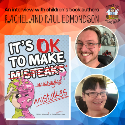 An interview with children's book authors Rachel and Paul Edmondson