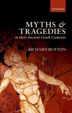 ISBN: 9780199557615 - Myths and Tragedies in Their Ancient Greek Contexts