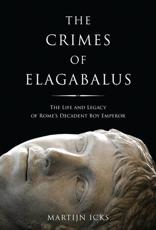 ISBN: 9781780765501 - The Crimes of Elagabalus