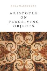 ISBN: 9780199326006 - Aristotle on Perceiving Objects
