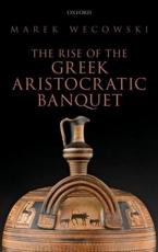 ISBN: 9780199684014 - The Rise of the Greek Aristocratic Banquet