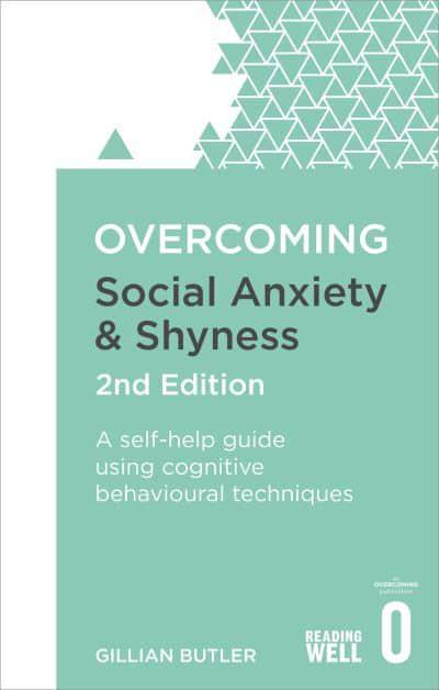 Overcoming Social Anxiety And Shyness Dr Gillian Butler