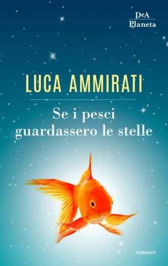 DeA Planeta, Luca Ammirati, Se i pesci guardassero le stelle