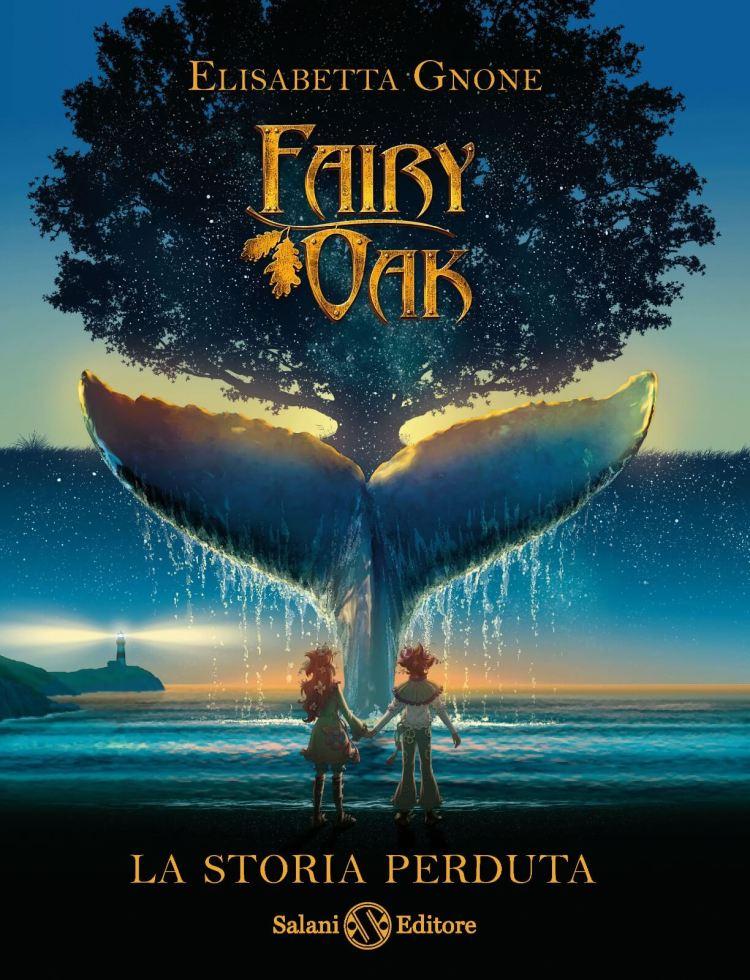 Fairy Oak - La storia perduta di Elisabetta Gnone