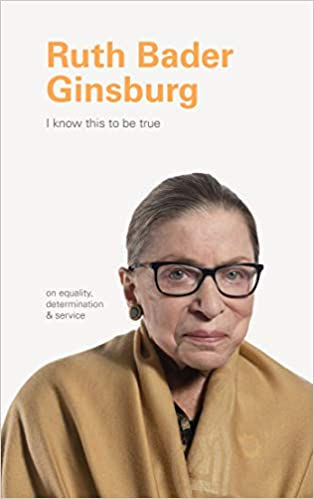RBG Book Cover I know This To Be True