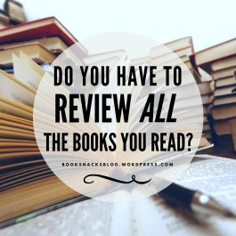 Do You Have to Review ALL the Books You Read?