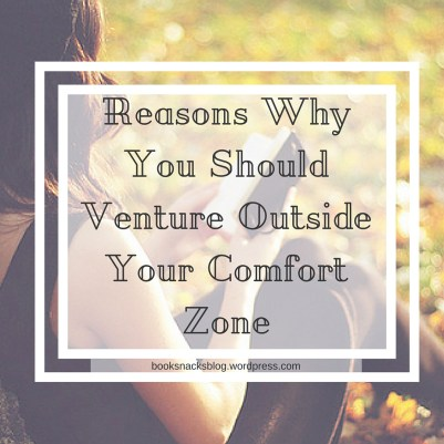 Reasons Why You Should Venture Outside the Comfort Zone