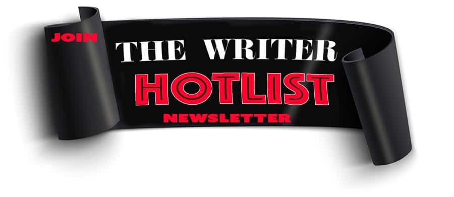 JOIN THE WRITER HOTLIST NEWSLETTER