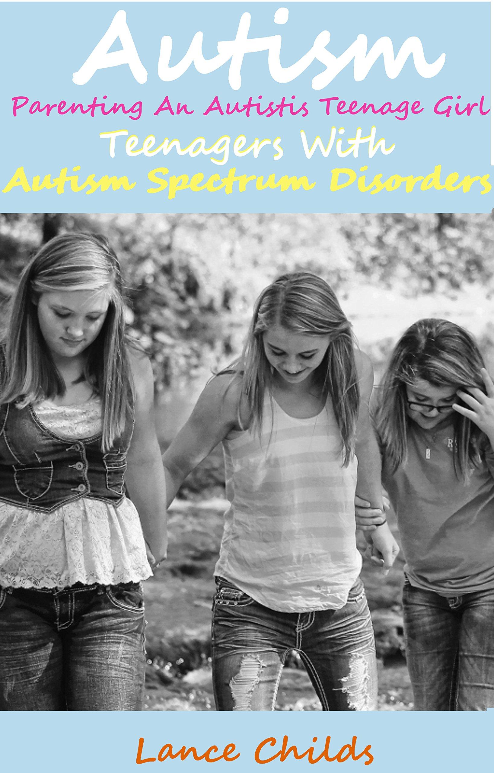 Autism Parenting An Autistic Teenage Girl