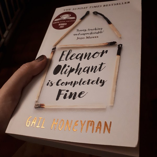 Review  Eleanor Oliphant is Completely Fine by Gail Honeyman     Books     Review  Eleanor Oliphant is Completely Fine by Gail Honeyman