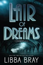 https://bookspoils.wordpress.com/2016/07/26/review-lair-of-dreams-by-libba-bray/