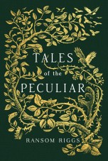 https://bookspoils.wordpress.com/2016/09/04/review-tales-of-the-peculiar-by-ransom-riggs/