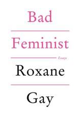 https://bookspoils.wordpress.com/2016/10/16/review-bad-feminist-by-roxane-gay/
