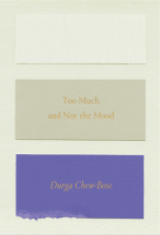 https://bookspoils.wordpress.com/2017/05/07/review-too-much-and-not-the-mood-by-durga-chew-bose/