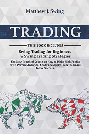 Sell, Buy or Rent TRADING: 2 Books in 1- Swing Trading for ...