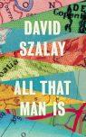 all-that-man-is-david-szalay-bookstoker-com
