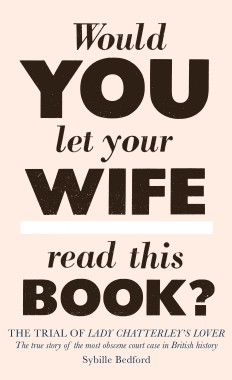 Would You Let Your Wife Read This Book? by Sylvia Bedford