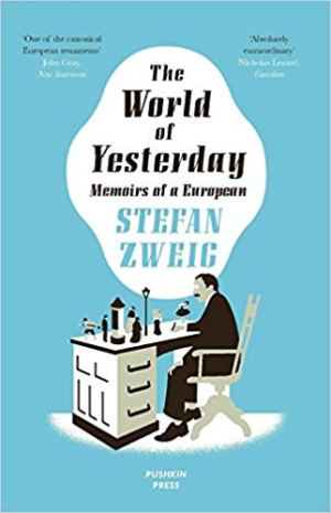 The World of Yesterday by Stefan Zweig