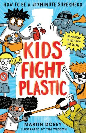 Kids Fight Plastic by Martin Gorey